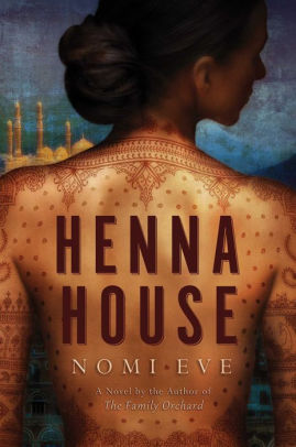 "Nosh & Knowledge Presents The Summer Reading Series: ""Henna House"" by Nomi Eve"