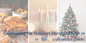 Tips, Resources & Support for Holiday Season During COVID-19