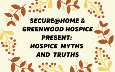 Hospice Myths & Truths, Answers to Your Questions About Hospice Care
